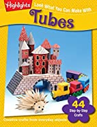 Look What You Can Make With Tubes (Craft) by…