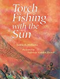 Laura E. Williams: Torch Fishing with the Sun