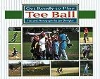Get Ready to Play Tee Ball by Jan Cheripko