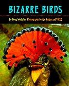 Bizarre Birds by Doug Wechsler