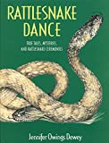 Dewey, Jennifer: Rattlesnake Dance: True Tales, Mysteries, and Rattlesnake Ceremonies