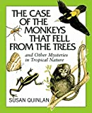 Susan E. Quinlan: Case of the Monkeys That Fell from the Trees, The