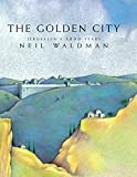 Waldman, Neil: The Golden City: Jerusalem's 3,000 Years