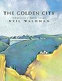 Waldman, Neil: The Golden City: Jerusalem's 3,000 Years