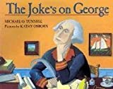 Tunnell, Michael: Joke&#39;s on George