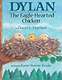 Harrison, David L.: Dylan the Eagle-Hearted Chicken