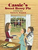 Winnick, Karen B.: Cassie&#39;s Sweet Berry Pie: A Civil War Story