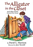 Harrison, David L.: The Alligator in the Closet: and Other Poems Around the House
