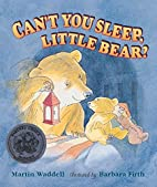 Can't You Sleep, Little Bear? by Martin…