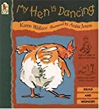 My Hen Is Dancing (Read and Wonder Books) by…