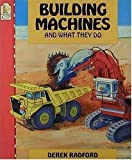 Radford, Derek: Building Machines and What They Do