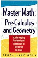 Master Math: Pre-Calculus and Geometry by…