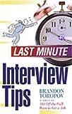 Toropov, Brandon: Last Minute Interview Tips
