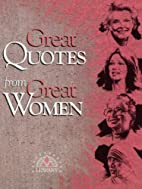 Great Quotes from Great Women by Peggy…
