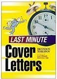 Toropov, Brandon: Last Minute Cover Letters
