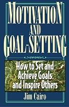 Motivation & Goal Setting : The Keys to…