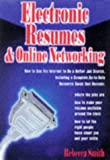 Smith, Rebecca: Electronic Resumes & Online Networking: How to Use the Internet to Do a Better Job Search, Including a Complete, Up-To-Date Resource Guide