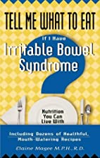 Tell Me What to Eat If I Have Irritable…