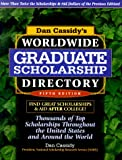 Cassidy, Daniel J.: Dan Cassidy's Worldwide Graduate Scholarship Directory : Thousands of Top Scholarships Throughout the United States and Around the World