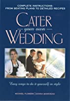 Cater Your Own Wedding: Easy Ways to Do It…