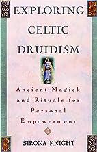 Exploring Celtic Druidism (Exploring Series)…
