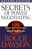 Dawson, Roger: Secrets of Power Negotiating: Inside Secrets from a Master Negotiator