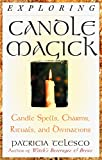 Telesco, Patricia: Exploring Candle Magick: Candle Spells, Charms, Rituals, and Divinations
