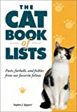 Spignesi, Stephen J.: The Cat Book of Lists: Facts, Furballs, and Foibles from Our Favorite Felines