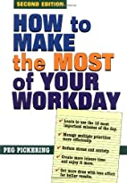 How to Make the Most of Your Workday by…