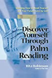 Robinson, Rita: Discover Yourself Through Palm Reading: Learning How to Read Yourself and Your Future, Line by Line