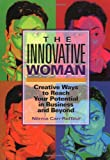 Carr-Ruffino, Norma: The Innovative Woman: Creative Ways to Reach Your Potential in Business and Beyond