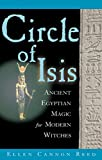 Reed, Ellen Cannon: Circle of Isis: Ancient Egyptian Magick for Modern Witches
