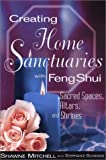 Shawne Mitchell: Creating Home Sanctuaries with Feng Shui: Sacred Spaces, Altars, and Shrines