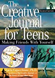 Capacchione, Lucia: Creative Journal For Teens: Making Friends With Yourself