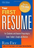 Fry, Ronald W.: Your First Resume: For Students and Anyone Preparing to Enter Today's Job Market