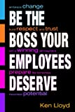 Ken Lloyd: Be the Boss Your Employees Deserve