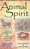 Telesco, Patricia: Animal Spirit : Spells, Sorcery, and Symbols from the Wild