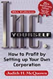 Judith H. McQuown: Inc. Yourself: How to Profit by Setting Up Your Own Corporation