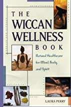 The Wiccan Wellness Book: Natural Healthcare…