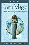 Weinstein, Marion: Earth Magic: A Book of Shadows for Positive Witches