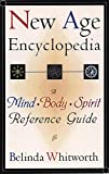 Whitworth, Belinda: New Age Encyclopedia: A Mind Body Spirit Reference Guide