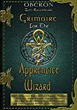 Zell-Ravenheart, Oberon: Grimoire for the Apprentice Wizard