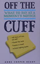Off the Cuff: What to Say at a Moment's…