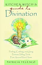 Kitchen Witch's Guide to Divination:…