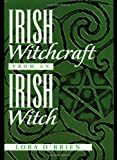 O'Brein, Lora: Irish Witchcraft from an Irish Witch