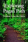 Starhawk: Exploring The Pagan Path: Wisdom From The Elders