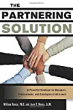 William C. Ronco: The Partnering Solution: A Powerful Strategy For Managers, Professionals, And Employees At All Levels
