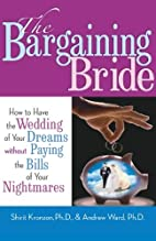 The Bargaining Bride: How to Have the…