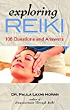 Horan, Paula: Exploring Reiki: 108 Questions And Answers