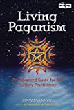 Shanddaramon: Living Paganism: An Advanced Guide for the Solitary Practicioner